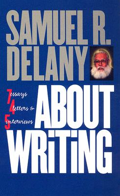 About Writing By Delany, Samuel R.